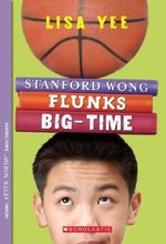 Stanford Wong Flunks Big-Time : Apple Signature Edition - Lisa Yee
