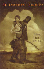 An Innocent Soldier : A Novel - Josef Holub
