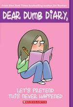 Let's Pretend This Never Happened : Dear Dumb Diary Series : Book 1 - Jim Benton