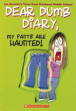 My Pants Are Haunted! : Dear Dumb Diary Series : Book 2 - Jim Benton