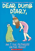Am I the Princess or the Frog? : Dear Dumb Diary Series : Book 3 - Jim Benton