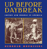 Up Before Daybreak : Cotton and People in America - Deborah Hopkinson