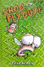 Shoo, Fly Guy! : Book 3 - Tedd Arnold
