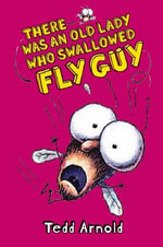 There Was an Old Lady Who Swallowed Fly Guy : #4 There Was an Old Lady Who Swallowed a Fly Guy - Tedd Arnold