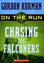 Chasing the Falconers : On the Run S. - Gordon Korman
