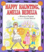 Happy Haunting, Amelia Bedelia - Herman Parish