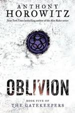 Oblivion : Oblivion - Anthony Horowitz