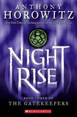 Nightrise : The Gatekeepers Series : Book 3 - Anthony Horowitz