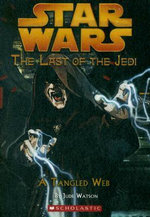 A Tangled Web : Last of the Jedi: #5 A Tangled Web - Jude Watson