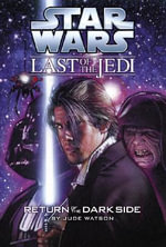 Return of the Dar : Last of the Jedi: #6 Return Dark - Jude Watson