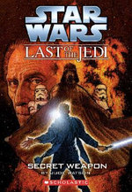 Secret Weapon : Last of the Jedi: #7 Secret Weapon - Jude Watson