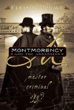 Montmorency and the Assassins - Eleanor Updale