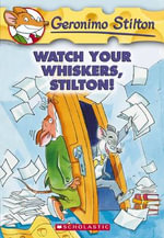 Watch Your Whiskers, Stilton! : Geronimo Stilton Series : Book 17 - Geronimo Stilton