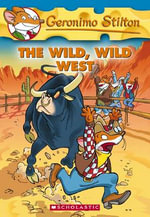The Wild, Wild West : Geronimo Stilton Series : Book 21 - Geronimo Stilton