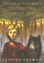 Beyond the Valley of Thorns : Land of Elyon Series : Book 2 - Patrick Carman