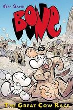Bone : The Great Cow Race : The Bone Adventures : Volume 2 - Jeff Smith