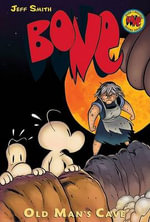 Bone : Old Man's Cave : The Bone Adventures : Volume 6 - Jeff Smith
