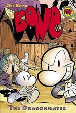 Bone : The Dragonslayer : The Bone Adventures : Volume 4 - Jeff Smith