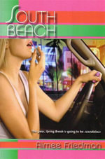 South Beach : This Year Spring Is Going To Be <i>Scandalous</i>. - Aimee Friedman