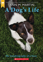 A Dog's Life : The Autobiography of a Stray - Ann M Martin
