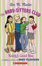 Kristy's Great Idea Graphic Novel : The Baby-Sitters Club - Ann M. Martin