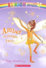 Rainbow Magic : Amber the Orange Fairy : The Rainbow Fairies : Book 2 - Daisy Meadows