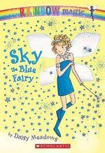 Rainbow Magic : Sky the Blue Fairy : The Rainbow Fairies : Book 5 - Daisy Meadows
