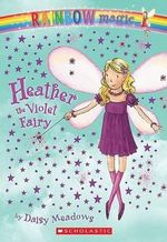 Rainbow Magic : Heather the Violet Fairy : The Rainbow Fairies : Book 7 - Daisy Meadows