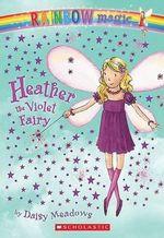 Rainbow Magic : Heather the Violet Fairy : The Rainbow Fairies : Book 7 - Daisy Meadows