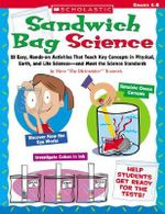 Sandwich Bag Science: Grades 4-8 : 25 Easy, Hands-On Activities That Teach Key Concepts in Physical, Earth, and Life Sciences - And Meet the Science Standards - Steve Tomecek