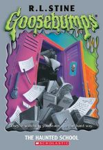 The Haunted School : Goosebumps Ser. - R. L. Stine