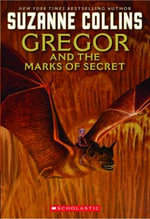 Gregor and the Marks of Secret : Underland Chronicle Series : Book 4 - Suzanne Collins