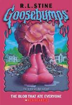 The Blob That Ate Everyone : Goosebumps (Hardcover) - R L Stine
