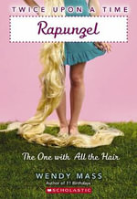 Rapunzel : The One with All the Hair - Wendy Mass