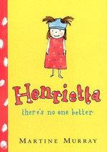 Henrietta, There's No One Better - Martine Murray