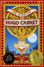 The Invention of Hugo Cabret - Brian Selznick