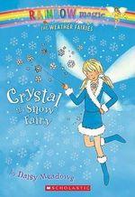 Rainbow Magic : Crystal the Snow Fairy : The Weather Fairies : Book 1 - Daisy Meadows