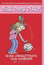 Never Underestimate Your Dumbness : Dear Dumb Diary Series : Book 7 - Jim Benton