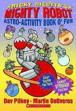 Ricky Ricotta's Mighty Robot Astro-Activity Book O' Fun - Dav Pilkey