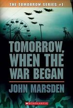 Tomorrow, When the War Began : American Edition - John Marsden