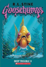 Goosebumps Series : Deep Trouble II - R. L. Stine