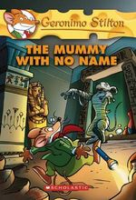 The Mummy with No Name : Geronimo Stilton Series : Book 26 - Geronimo Stilton