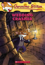 Wedding Crasher : Geronimo Stilton Series : Book 28 - Geronimo Stilton