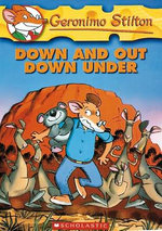 Down and Out Down Under : Geronimo Stilton Series : Book 29 - Geronimo Stilton