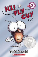 Hi! Fly Guy : Scholastic Readers Level 2 - Tedd Arnold
