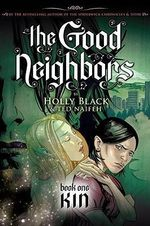 The Good Neighbours : Kin : Book 1 - Holly Black