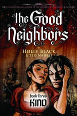 The Good Neighbours : Kind : Book 3 - Holly Black
