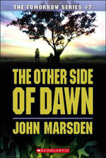 The Other Side of Dawn : USA Edition : The Tomorrow Series : Book 7 - John Marsden