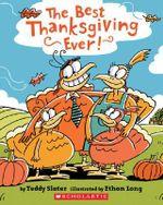 The Best Thanksgiving Ever! - Teddy Slater
