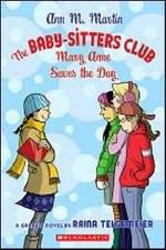 Mary Anne Saves the Day : The Baby-Sitters Club - Raina Telgemeier